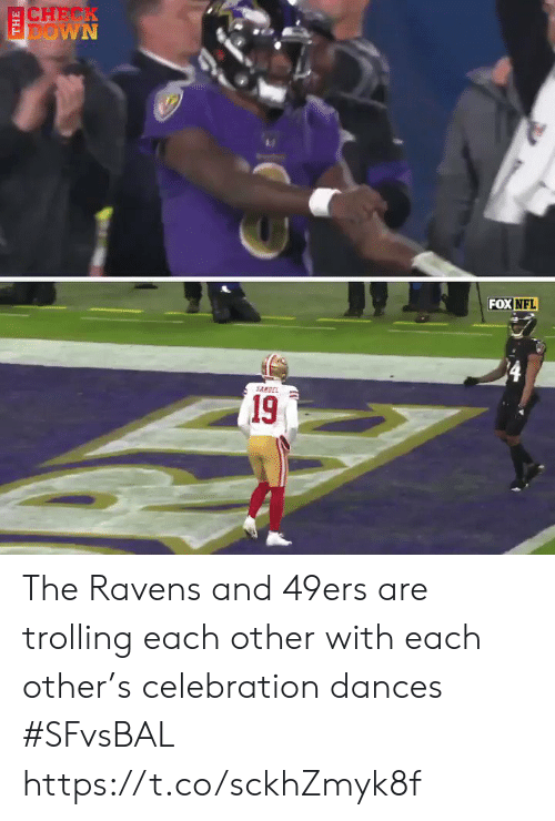 San Francisco 49ers, Nfl, and Sports: CHEK  DOWN  FOX NFL  SANDEL  (19 The Ravens and 49ers are trolling each other with each other's celebration dances #SFvsBAL https://t.co/sckhZmyk8f