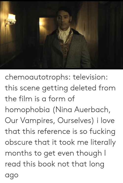 google.com: chemoautotrophs:  television: this scene getting deleted from the film is a form of homophobia (Nina Auerbach, Our Vampires, Ourselves) i love that this reference is so fucking obscure that it took me literally months to get even though I read this book not that long ago