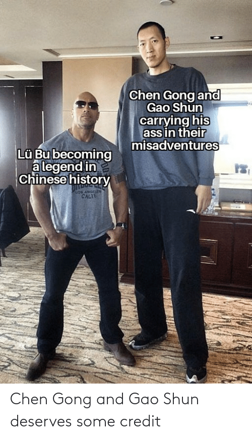 gong: Chen Gong and Gao Shun deserves some credit