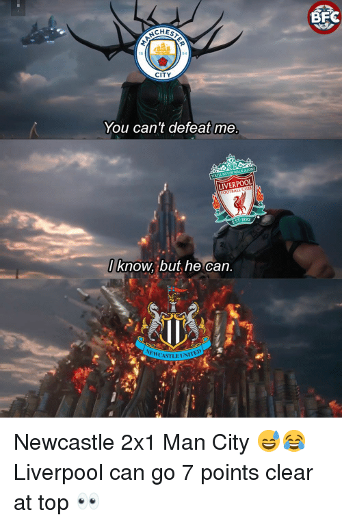Club, Football, and Memes: CHEs  18  94  CITY  You can't defeat me  YOULL NEVER WALKALONE  LIVERPOOL  FOOTBALL CLUB  EST 1892  l know, but he can  NEWCASILE UNI  @f Newcastle 2x1 Man City 😅😂 Liverpool can go 7 points clear at top 👀