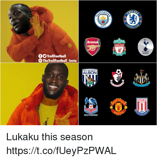 stoke: CHES  HELSE  94  CITY  OTBALL  Arsenal  LIVERPOOL  HOTSPUR  OOTrollFootball  The TrollFootball Insta  WEST BROMWICH  ALBION  NCHE  STOKE  CITY  1863  UNITE Lukaku this season https://t.co/fUeyPzPWAL