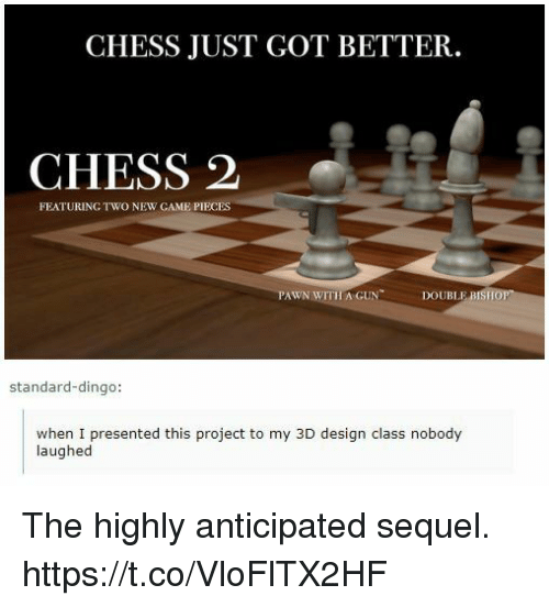 Video Games, Chess, and Design: CHESS JUST GOT BETTER.  CHESS 2  FEATURING TWO NEW CAME PIECES  PAWN WITH A GUN  DOUBLEB  standard-dingo:  ugnt resented this project to my ao design ciass nobody  laughed The highly anticipated sequel. https://t.co/VloFlTX2HF