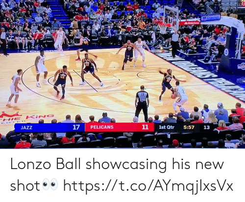 ent: Chevron  AStatefam  20  S  HE KING  ENT ER  11  17  PELICANS  1st Qtr  5:57  JAZZ  13  ll Lonzo Ball showcasing his new shot👀 https://t.co/AYmqjIxsVx