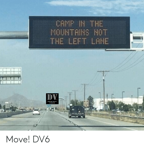 Memes, 🤖, and Chf: CHF IN THE  PIOUNTHIHS HOT  THE LEFT LANE Move!  DV6