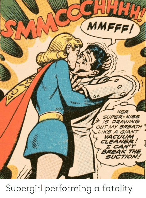 Break, Giant, and Kiss: CHHH  MMFFF!  SMMC  HER  SUPER-KISS  1S DRAWING  OUT MY BREATH  LIKE A GIANT  VACUUM  CLEANER!  E CAN'T  BREAK THE  SUCTION!  76 Supergirl performing a fatality