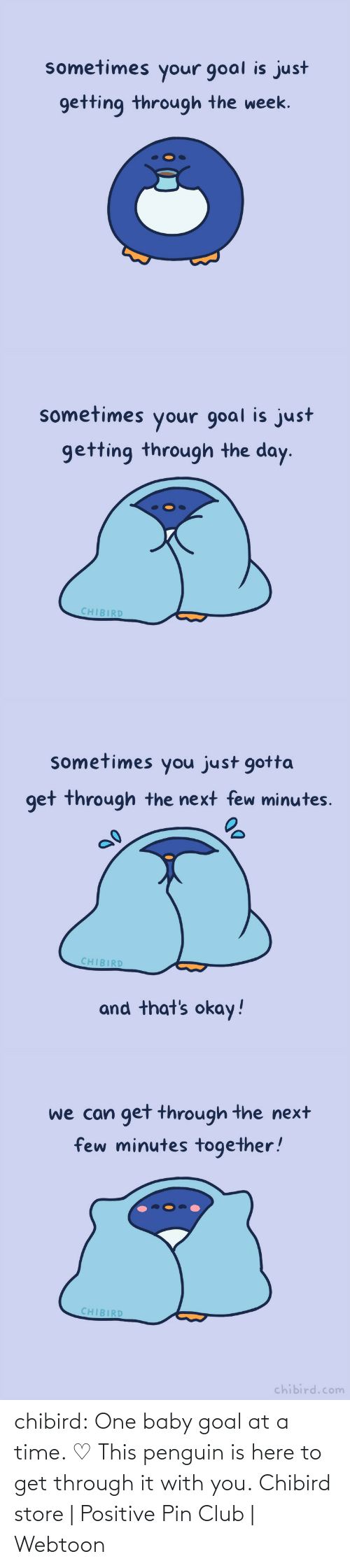store: chibird:  One baby goal at a time. ♡ This penguin is here to get through it with you.  Chibird store | Positive Pin Club | Webtoon