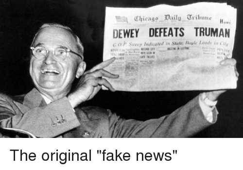 Chicago, Dewey, and Fake: Chicago aily Tribune  OME  DEWEY DEFEATS TRUMAN  c o P Sueep Indicated in State: Boyle Leads in Cit