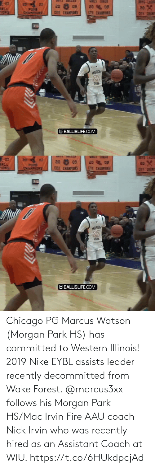 Chicago: Chicago PG Marcus Watson (Morgan Park HS) has committed to Western Illinois! 2019 Nike EYBL assists leader recently decommitted from Wake Forest. @marcus3xx follows his Morgan Park HS/Mac Irvin Fire AAU coach Nick Irvin who was recently hired as an Assistant Coach at WIU. https://t.co/6HUkdpcjAd