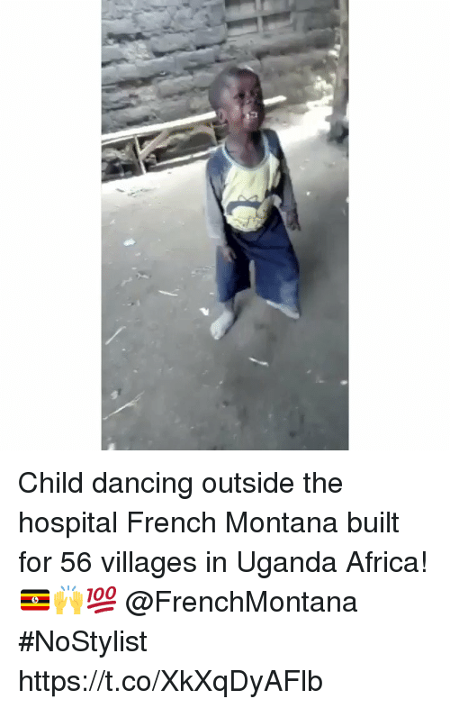 Africa, Dancing, and French Montana: Child dancing outside the hospital French Montana built for 56 villages in Uganda Africa! 🇺🇬🙌💯 @FrenchMontana #NoStylist https://t.co/XkXqDyAFlb