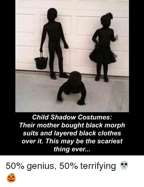 Morphe: Child Shadow Costumes:  Their mother bought black morph  suits and layered black clothes  over it. This may be the scariest  thing ever... 50% genius, 50% terrifying 💀🎃