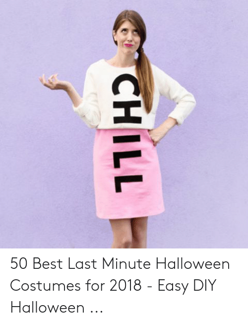 Chill, Halloween, and Best: CHILL 50 Best Last Minute Halloween Costumes for 2018 - Easy DIY Halloween ...