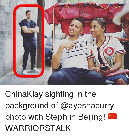 Stephe: ChinaKlay sighting in the background of @ayeshacurry photo with Steph in Beijing! 🇨🇳 WARRIORSTALK