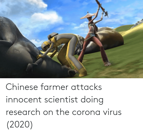 innocent: Chinese farmer attacks innocent scientist doing research on the corona virus (2020)