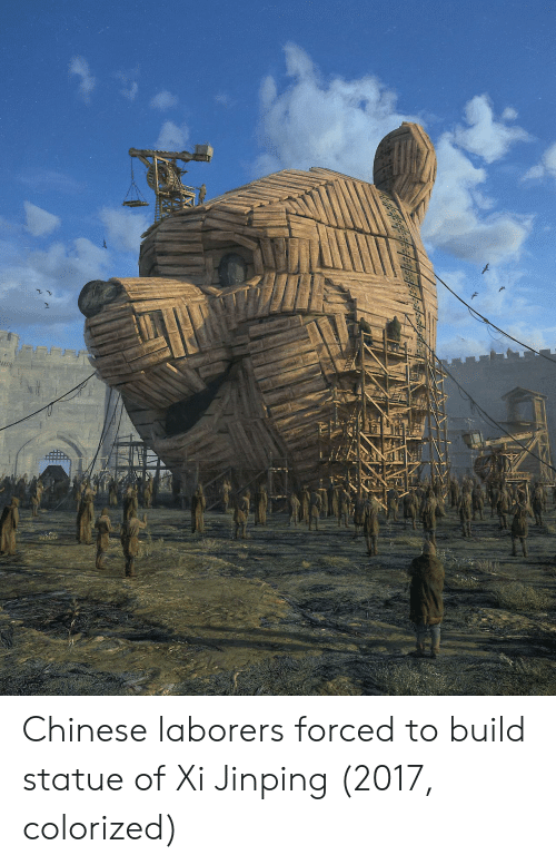 Chinese, Xi Jinping, and Build: Chinese laborers forced to build statue of Xi Jinping (2017, colorized)