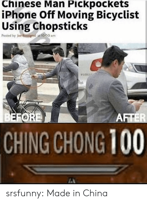 Iphone, Tumblr, and China: Chinese Man Pickpockets  iPhone Off Moving Bicyclist  Using Chopsticks  Posted by Joe Rossignol at 10,00 am  CHING CHONG 100 srsfunny:  Made in China