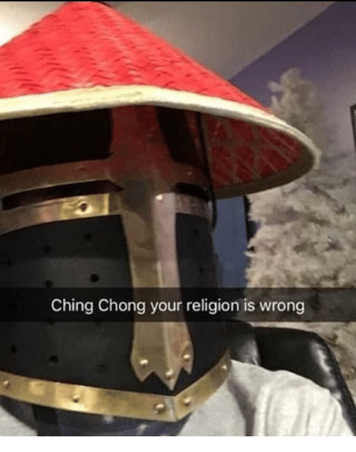 Religion, Chong, and  Wrong: Ching Chong your religion is wrong
