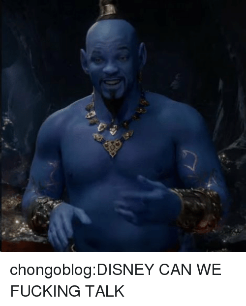 Disney, Fucking, and Tumblr: chongoblog:DISNEY CAN WE FUCKING TALK