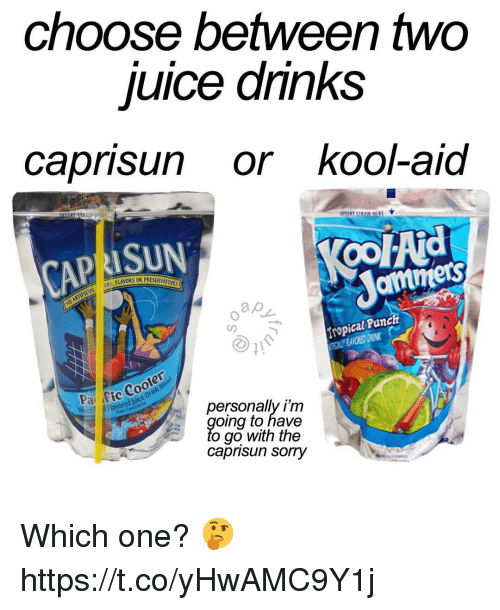 Kool Aid, Sorry, and One: choose between two  uice dnnks  caprisun or kool-aid  RISUN  oo Ad  amers  ropical Punch  fic Cooler  personally i'm  oing to have  to go with the  caprisun sorry Which one? 🤔 https://t.co/yHwAMC9Y1j