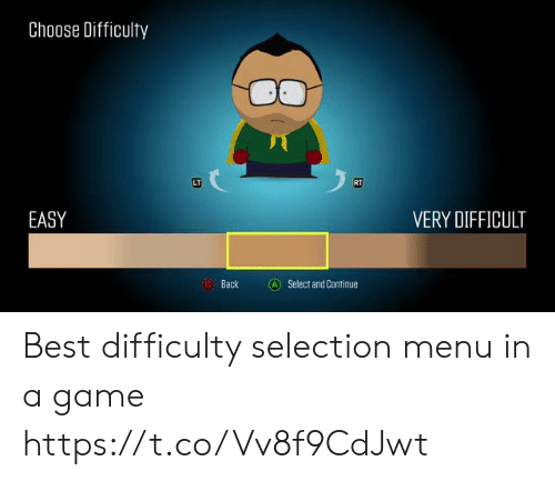 Best, Game, and A Game: Choose Difficulty  RT  EASY  VERY DIFFICULT  A  B Back  Select and Continue Best difficulty selection menu in a game https://t.co/Vv8f9CdJwt