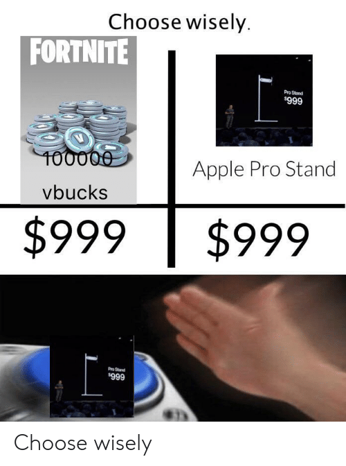 Apple, Pro, and Stand: Choose wisely  FORTNITE  Pro Stand  $999  T00000  Apple Pro Stand  vbucks  $999  $999  Pro Stand  666 Choose wisely