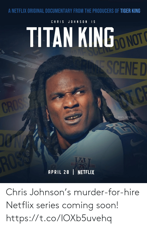 hire: Chris Johnson's murder-for-hire Netflix series coming soon! https://t.co/IOXb5uvehq