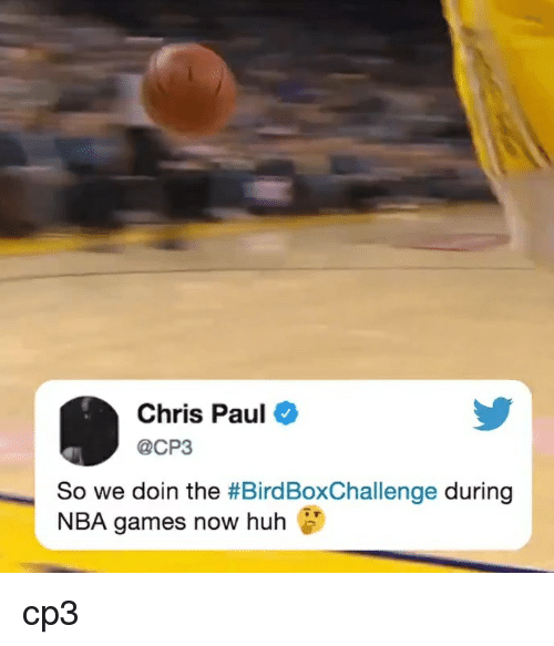 Nba Games: Chris Paul  @CP3  So we doin the #BirdBoxChallenge during  NBA games now huh cp3