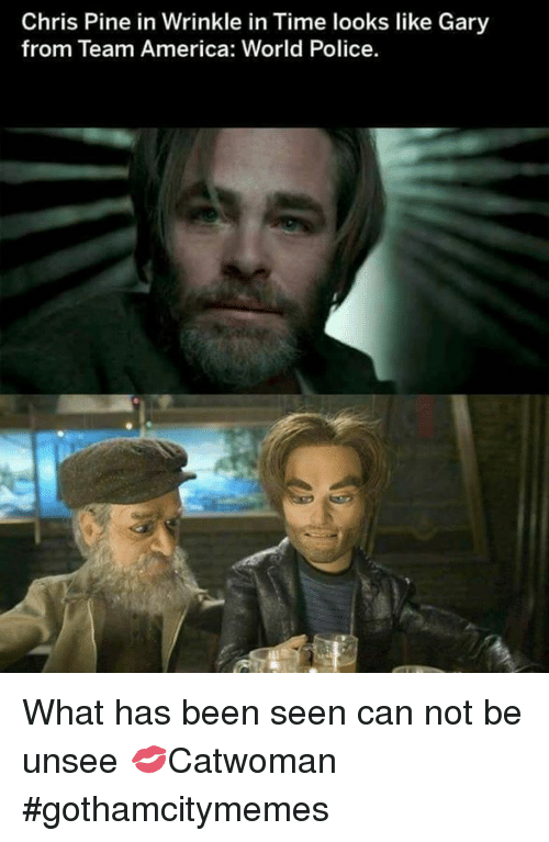team america world police: Chris Pine in Wrinkle in Time looks like Gary  from Team America: World Police What has been seen can not be unsee  💋Catwoman #gothamcitymemes