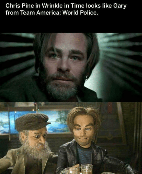 team america world police: Chris Pine in Wrinkle in Time looks like Gary  from Team America: World Police