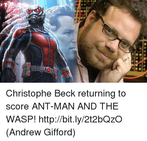 christophe: Christophe Beck returning to score ANT-MAN AND THE WASP! http://bit.ly/2t2bQzO  (Andrew Gifford)