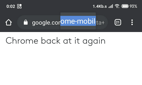 Back at It Again: Chrome back at it again