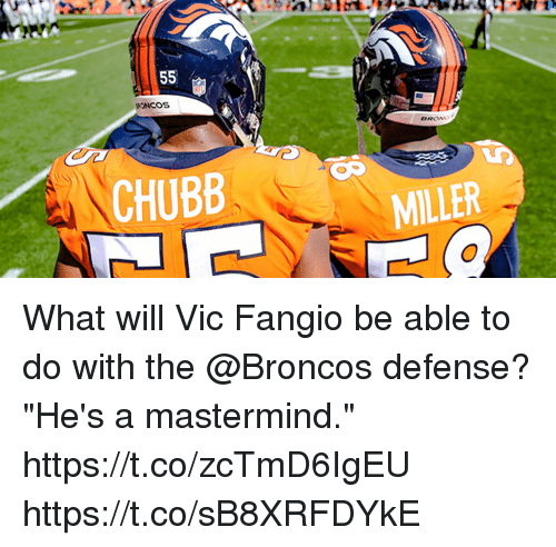 """Memes, Broncos, and 🤖: CHUBB  MILLER What will Vic Fangio be able to do with the @Broncos defense?  """"He's a mastermind."""" https://t.co/zcTmD6IgEU https://t.co/sB8XRFDYkE"""