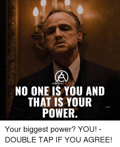 circling: CIRCL  AMBITION  NO ONE IS YOU AND  THAT IS YOUR  POWER. Your biggest power? YOU! - DOUBLE TAP IF YOU AGREE!