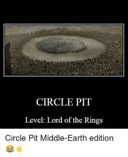 middle earth: CIRCLE PIT  Level: Lord of the Rings Circle Pit Middle-Earth edition 😂🤘