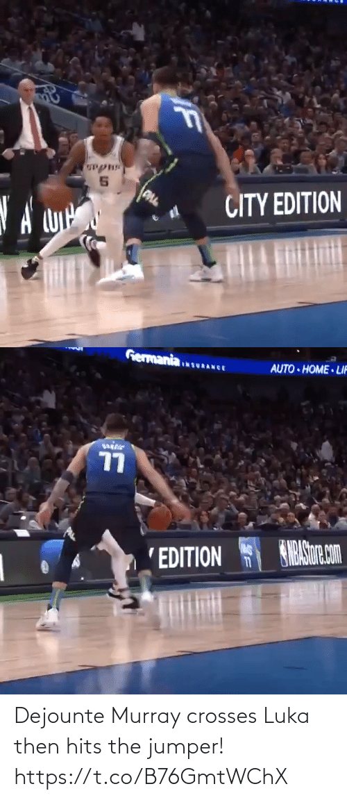 auto: CITY EDITION  A cyi   Germania  AUTO HOME LIF  URANCE  77  SHRASur com  'EDITION  11 Dejounte Murray crosses Luka then hits the jumper!    https://t.co/B76GmtWChX