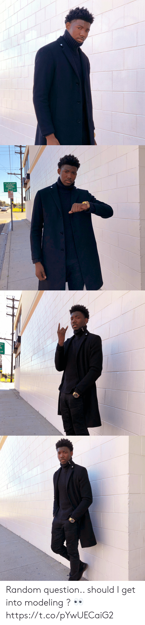 modeling: CITY OF MAYWOOD  PERMIT  PARKING  ONLY  2 AM TO 6 AM  NO  ARKIN  MONDAY   OOD  IG  AM Random question.. should I get into modeling ? 👀 https://t.co/pYwUECaiG2