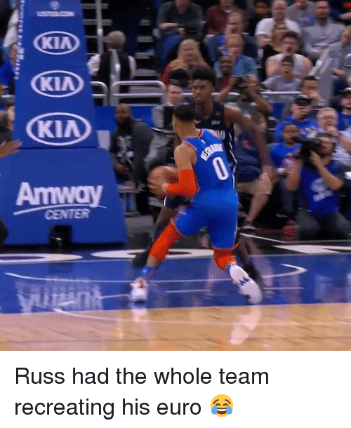 Euro: CKIA  Amway  CENTER Russ had the whole team recreating his euro 😂