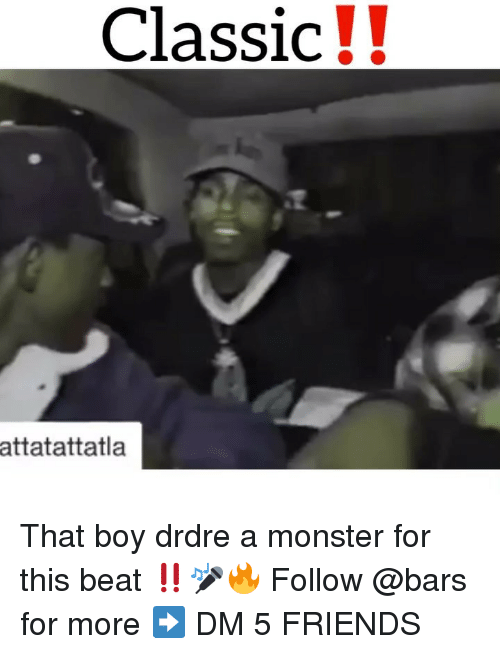 That Boy: Classic!!  attatattatla That boy drdre a monster for this beat ‼️🎤🔥 Follow @bars for more ➡️ DM 5 FRIENDS