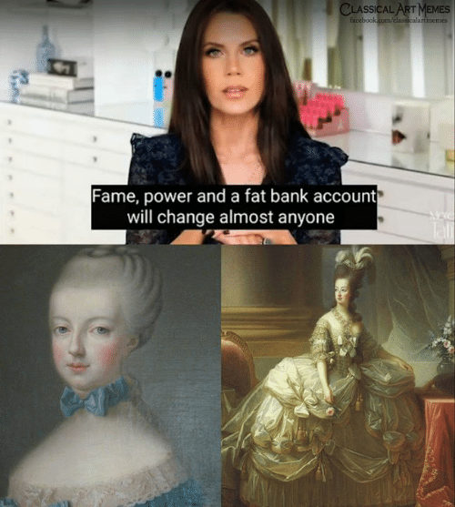 Facebook, Memes, and Bank: CLASSICAL ART MEMES  facebook.com/classicalartimemes  Fame, power and a fat bank account  will change almost anyone  Tali