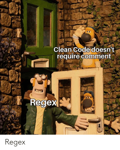 Code, Regex, and Comment: Clean Code doesn't  require comment  Regex Regex