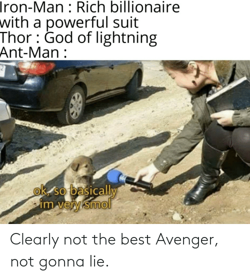 avenger: Clearly not the best Avenger, not gonna lie.