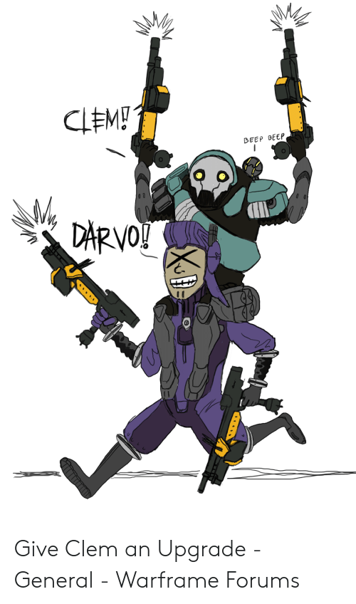 CLEM! DEEP DEEP DARVO! Give Clem an Upgrade - General