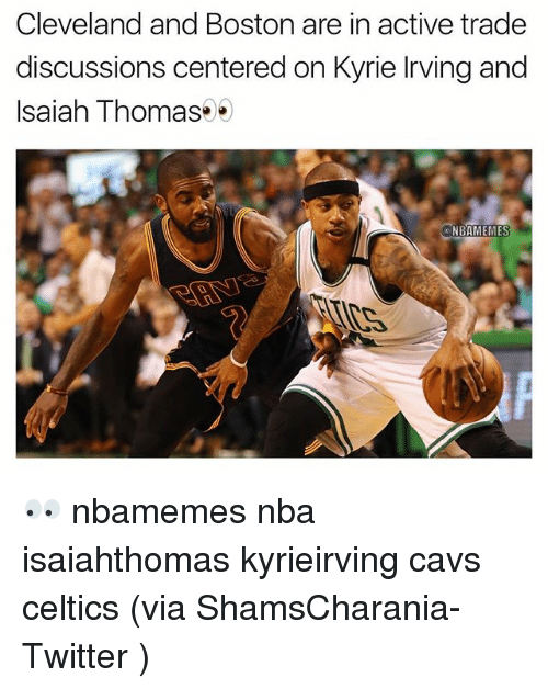 Basketball, Cavs, and Kyrie Irving: Cleveland and Boston are in active trade  discussions centered on Kyrie Irving and  Isaiah Thomas  NBAMEMES 👀 nbamemes nba isaiahthomas kyrieirving cavs celtics (via ShamsCharania-Twitter )
