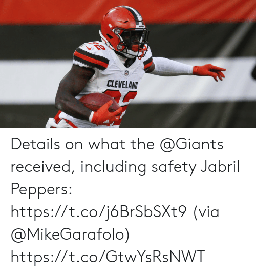 peppers: CLEVELAND Details on what the @Giants received, including safety Jabril Peppers: https://t.co/j6BrSbSXt9  (via @MikeGarafolo) https://t.co/GtwYsRsNWT