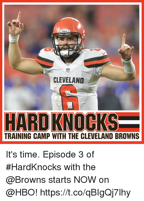 episode 3: CLEVELAND  HARD KNOCKS  TRAINING CAMP WITH THE CLEVELAND BROWNS It's time.   Episode 3 of #HardKnocks with the @Browns starts NOW on @HBO! https://t.co/qBIgQj7lhy
