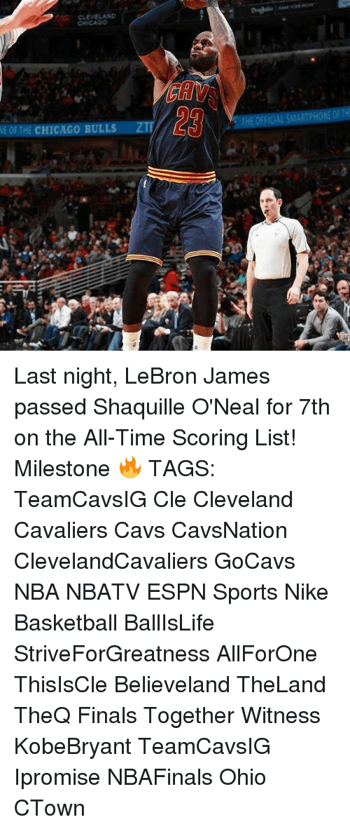 Chicago Bulls: CLEVELAND  NE THE CHICAGO BULLS  ZI  THE ORFK AL SMARTPHONE Last night, LeBron James passed Shaquille O'Neal for 7th on the All-Time Scoring List! Milestone 🔥 TAGS: TeamCavsIG Cle Cleveland Cavaliers Cavs CavsNation ClevelandCavaliers GoCavs NBA NBATV ESPN Sports Nike Basketball BallIsLife StriveForGreatness AllForOne ThisIsCle Believeland TheLand TheQ Finals Together Witness KobeBryant TeamCavsIG Ipromise NBAFinals Ohio CTown