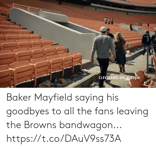 Football, Nfl, and Sports: CLEVELAND, OH 4:25pm Baker Mayfield saying his goodbyes to all the fans leaving the Browns bandwagon... https://t.co/DAuV9ss73A