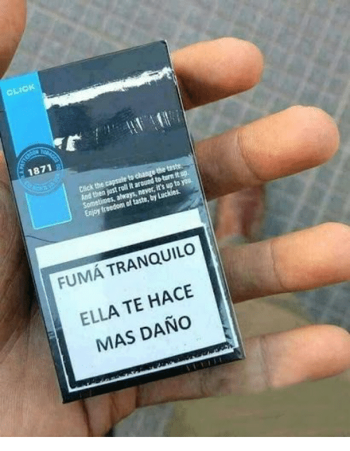 Click, Change, and Freedom: CLICK  1871  Click the capsule to change the taste  And then just roll it around to turn it un  Sometimes, always, never, it's up to you  Enjoy freedom aof taste, by Lackies  FUMÁ TRANQUILO  ELLA TE HACE  MAS DAÑO