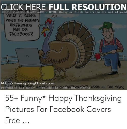 Click, Facebook, and Funny: CLICK HERE FULL RESOLUTION  HOTLINK PROTBCTION ACTIVATED NOTE: Empty or Blank Referrals are not Allowed  WHAT IT MEANS  WHEN THe FARMER  UNFRIENDS  Me oN  FACEBOOK?  http://thanksgivingflor als . con  Protected beIBUREV HPAPICShzelaDHOIEINRiefence WORD OF THe YEAR  OHARY 55+ Funny* Happy Thanksgiving Pictures For Facebook Covers Free ...