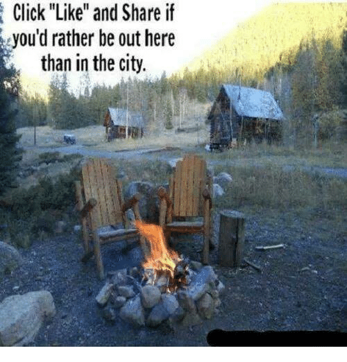 """Click Like: Click """"Like"""" and Share if  you'd rather be out here  than in the city."""