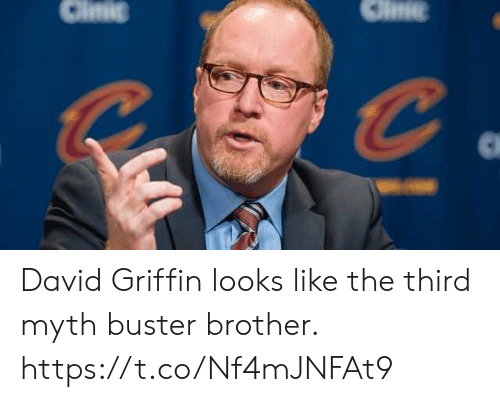 Sports, Brother, and Griffin: Clinic David Griffin looks like the third myth buster brother. https://t.co/Nf4mJNFAt9